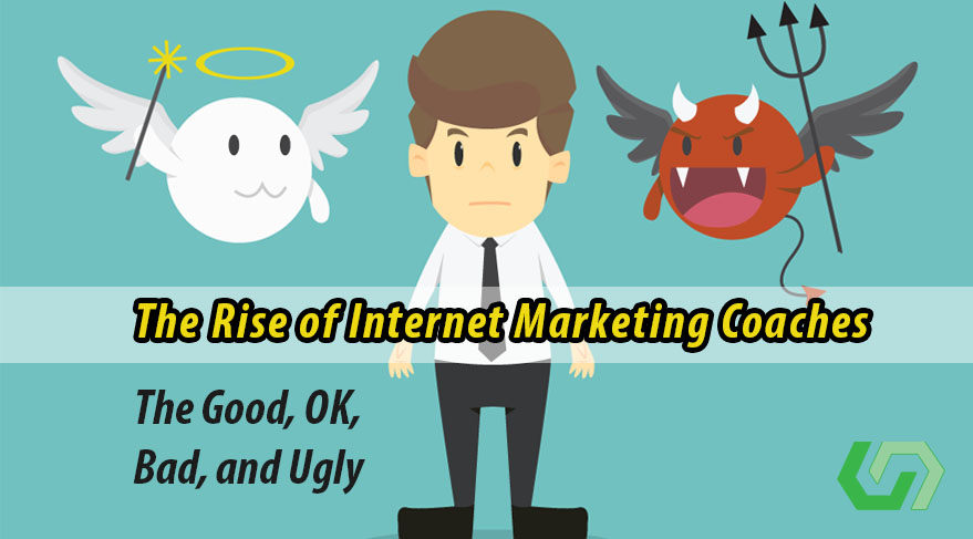 internet marketing coaches could be great, ok, bad, and ugly